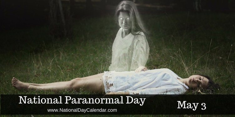 National Paranormal Day - May 3