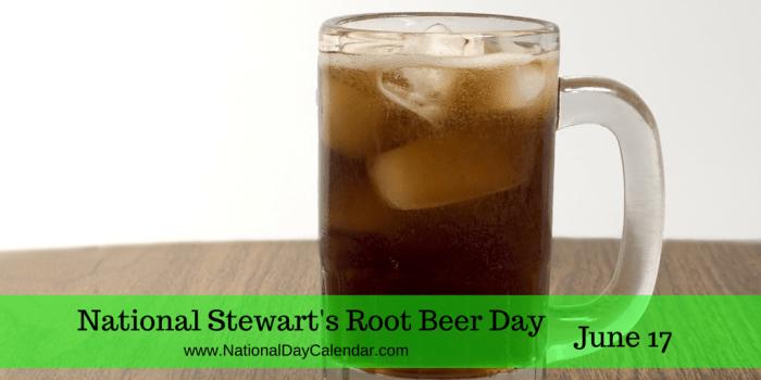 National Stewart's Root Beer Day June 17
