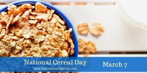 National Cereal Day - March 7
