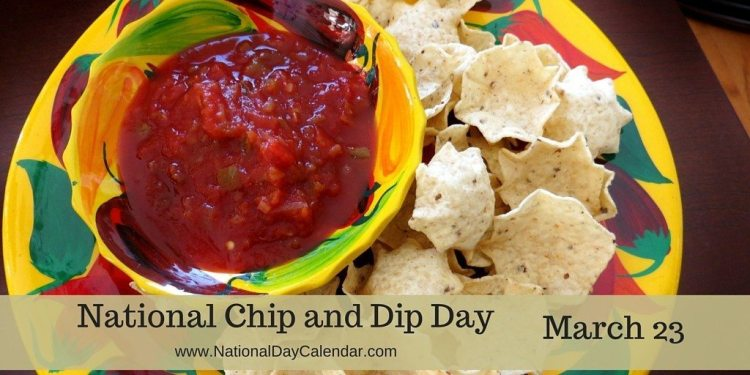 National Chip and Dip Day - March 23