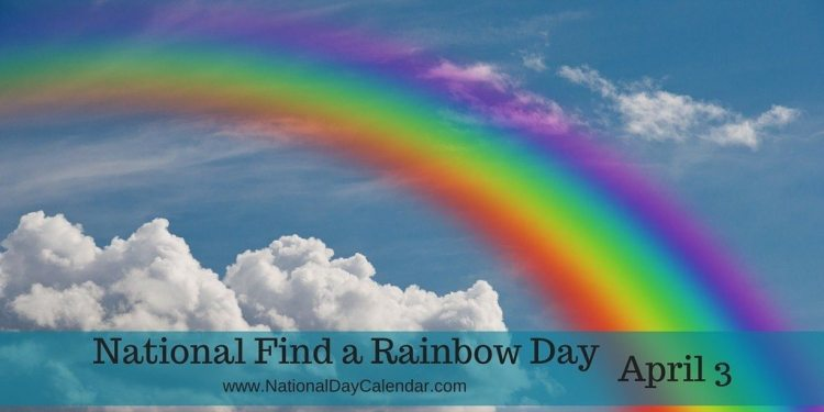 National Find a Rainbow Day - April 3