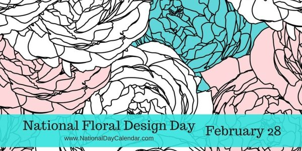 National Floral Design Day - February 28
