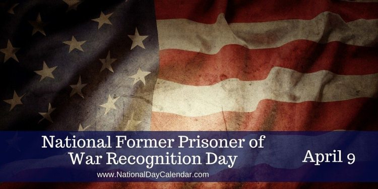 National Former Prisoner of War Recognition Day - April 9