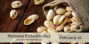 National Pistachio Day - February 26