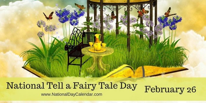 National Tell a Fairy Tale Day - February 26