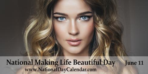 National Making Life Beautiful Day June 11