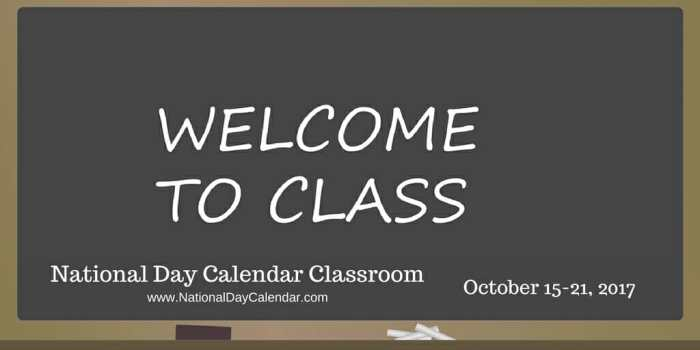 National Day Calendar Classroom - October 15-21, 2017
