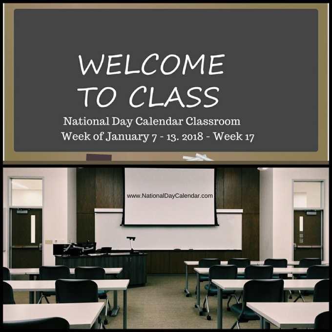 National Day Calendar Classroom - Week of January 7-13, 2018 - Week 17
