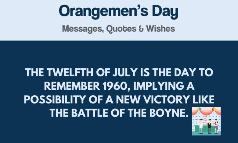 Orangemen's Day Quotes