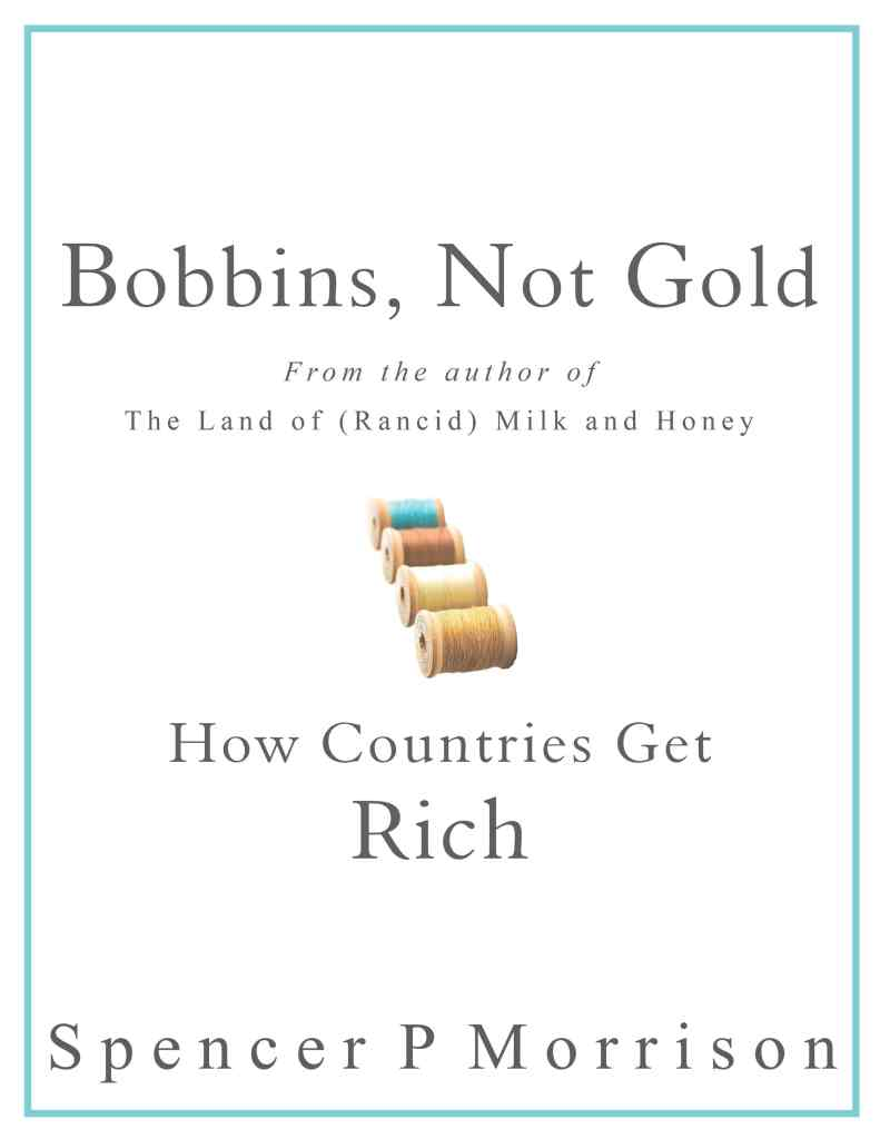 Bobbins, Not Gold- book on mercantilism and economic history by Spencer P Morrison
