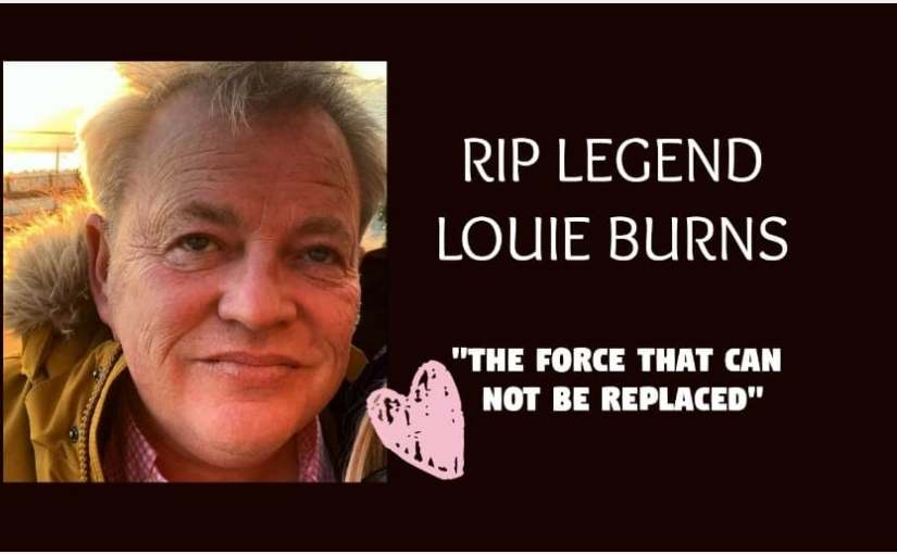 Legend Louie Burns Memory Will Live On …
