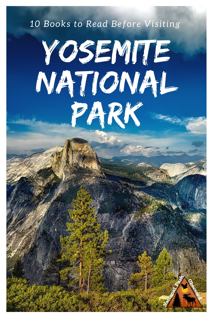 A visit to Yosemite is more than a visit to nature.  It is walk thru history.  Enhance your visit with 10 Books to Read Before Visiting Yosemite National Park