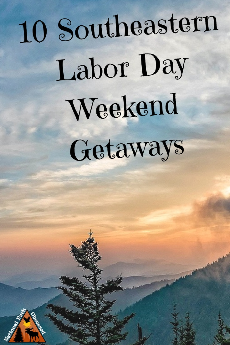 From relaxing by a river to climbing a mountain, here are 10 excellent Southeastern #LaborDay Weekend Getaways to explore the great outdoors of the #NationalPark Getaways #findyourpark #nationalparkobessed #nationalparkgeek