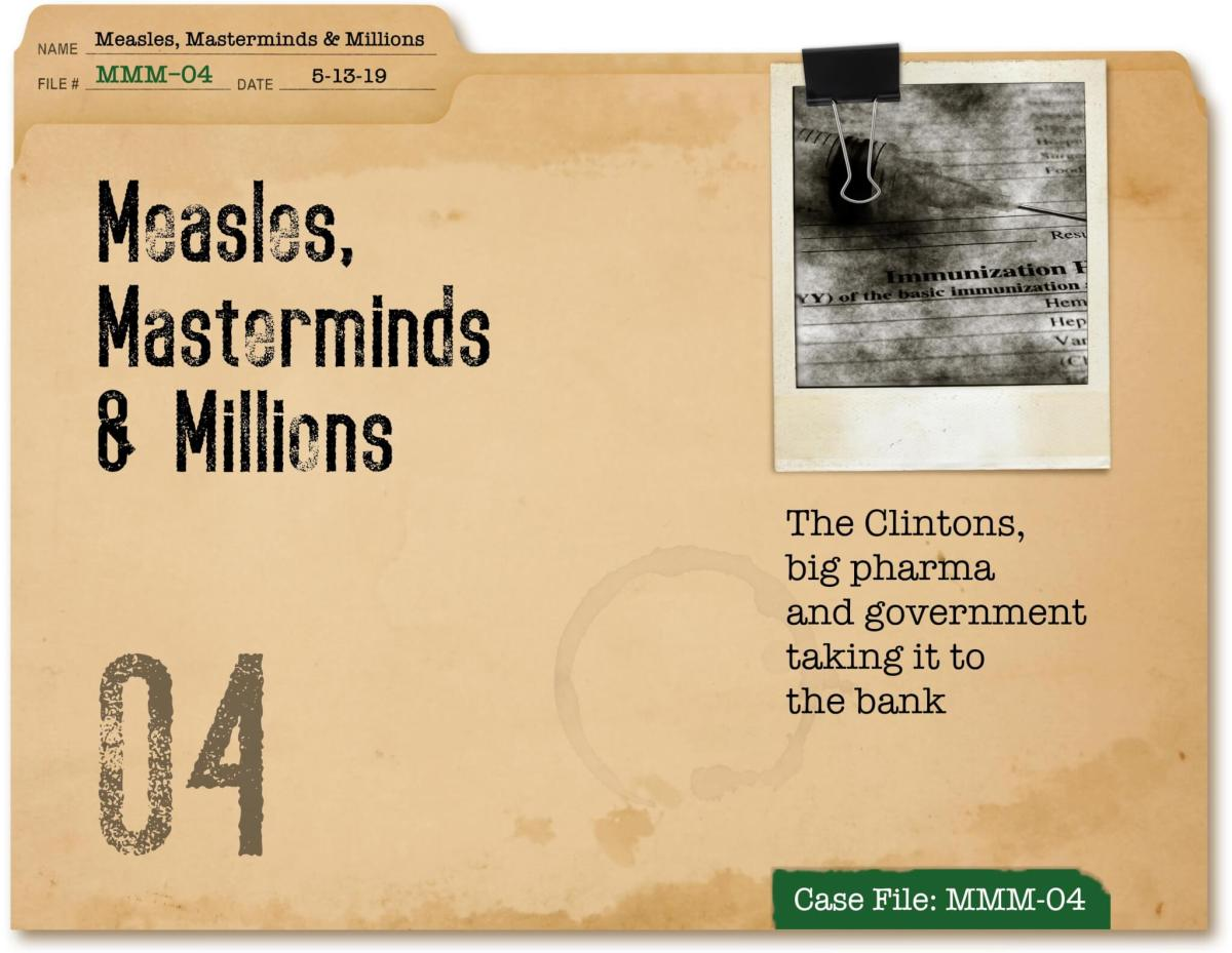 Measles, Masterminds & Millions Part 4