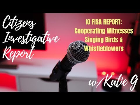 FISA IG REPORT:  Coop Witnesses, Singing Birds, and Whistleblowers