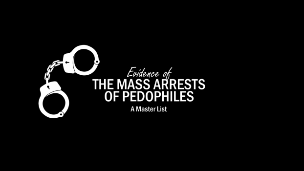 Evidence of the Mass Arrests of Pedophiles | A Master List