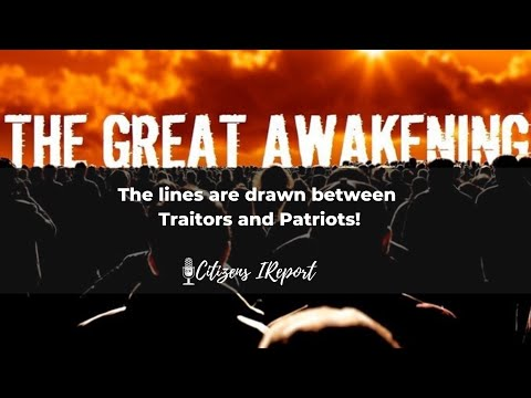 QAnon – The Lines are Drawn between Traitors & Patriots!  The GREAT AWAKENING