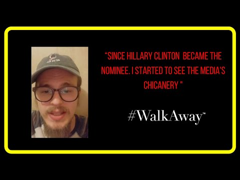 "#WalkAway Video Testimonial  ""Since Hillary Clinton  became the nominee I started to see the media's"