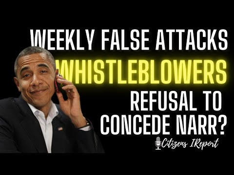 Weekly False Attacks + Whistleblower (s) and Refusal to Concede Narrative – OVERT COUP in progress