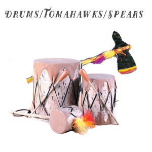 Drums/Tomahawks/Spears
