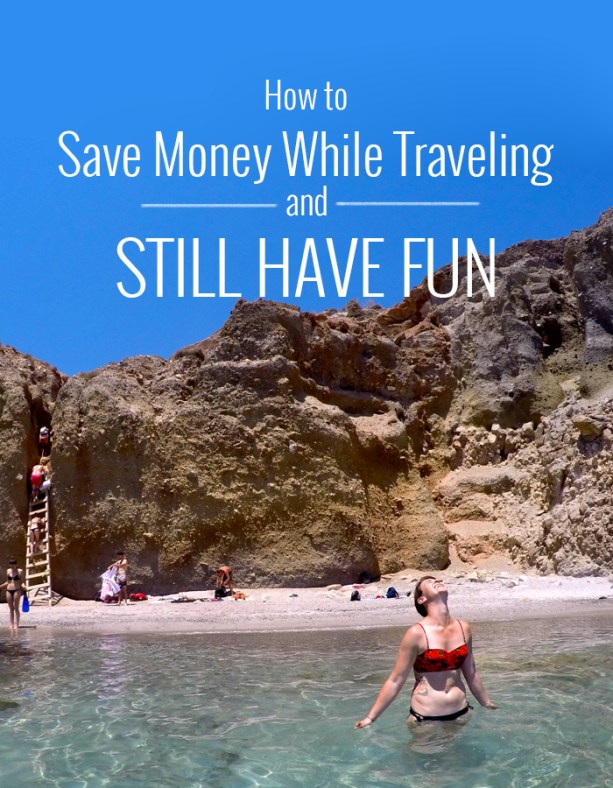 How to save money while traveling & still have fun // Nattie on the Road