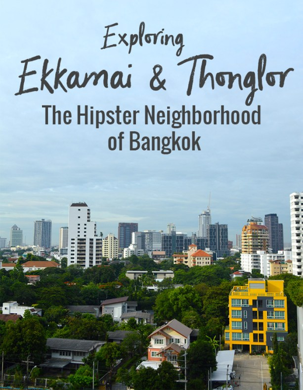 Exploring Ekkamai and Thonglor in Bangkok // Nattie on the Road