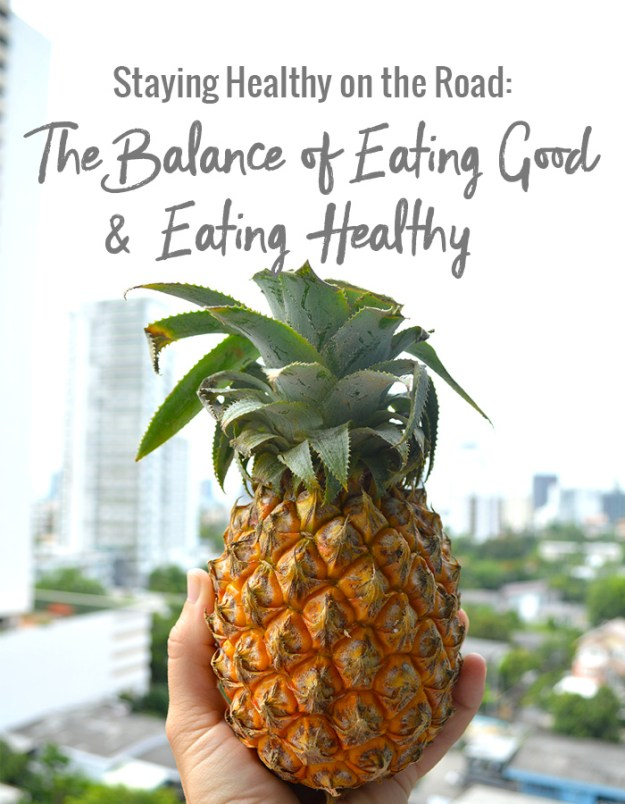 Staying Healthy on the Road: The Balance of Eating Good and Eating Healthy