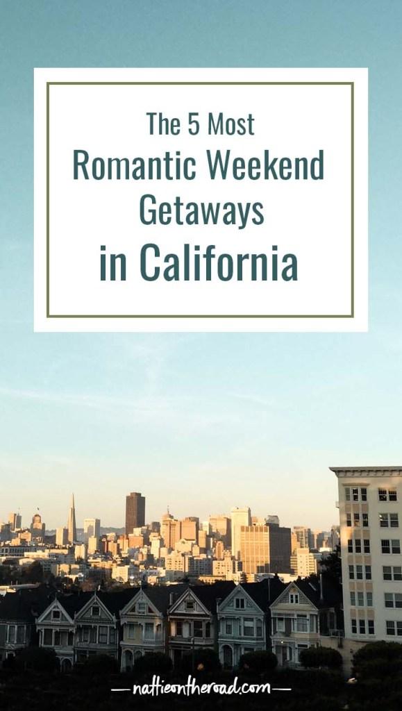 The 5 Most Romantic Weekend Getaways in California