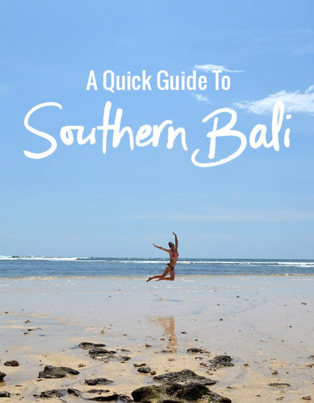 A Quick Guide to Southern Bali