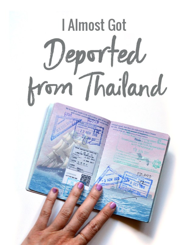I almost got deported from Thailand