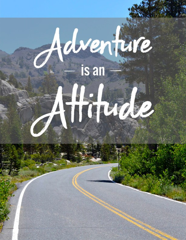 adventure is an attitude, and other thoughts on living adventurously