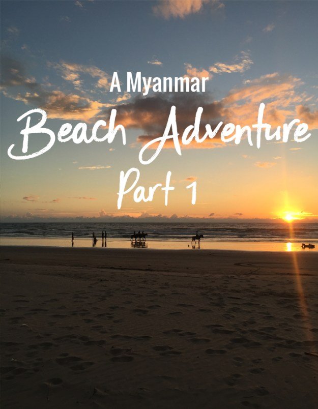 A Myanmar Beach Adventure