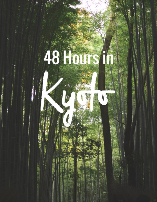 48 Hours in Kyoto