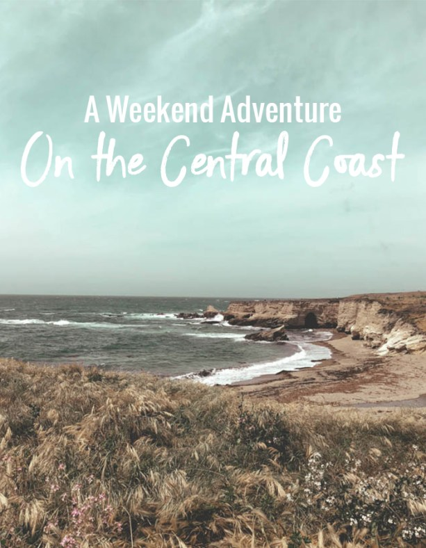 A weekend adventure on the Central Coast