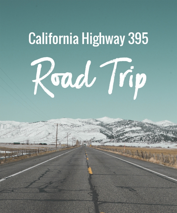 California Highway 395 Road Trip