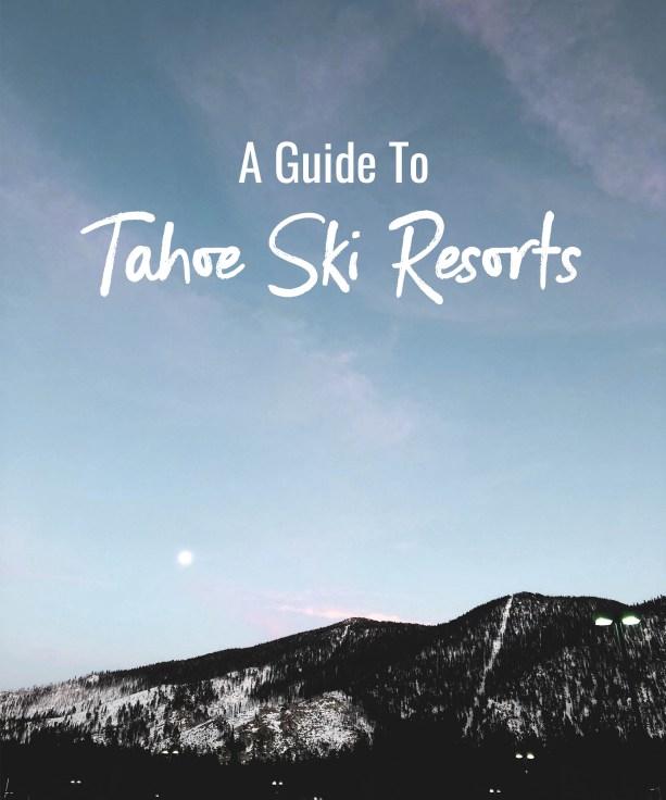 A Guide to Tahoe Ski Resorts