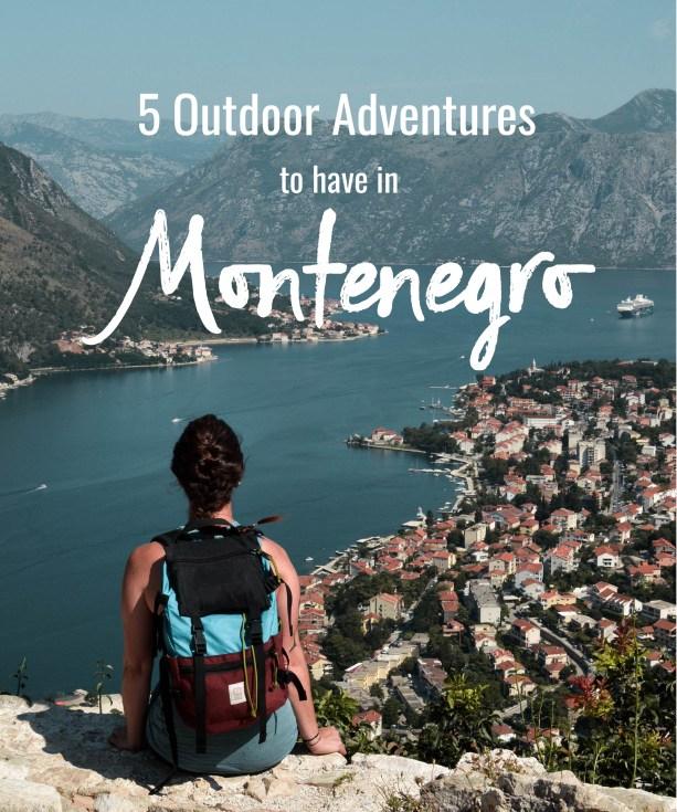 5 Outdoor Adventures to have in Montenegro
