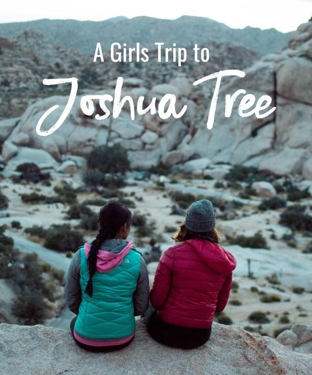 A Girls Trip to Joshua Tree