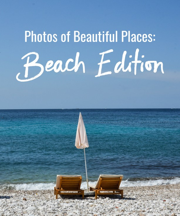 Photos of Beautiful Places: Beach Edition
