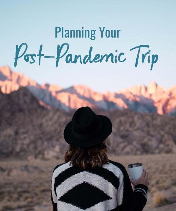 Planning your Post Pandemic Trip