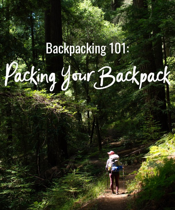 Backpacking 101: Packing Your Backpack