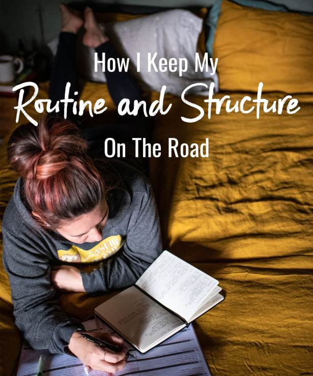 How I keep my routine and structure on the road