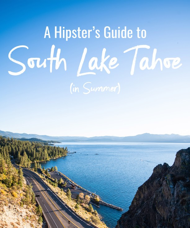 A Hipster's Guide to South Lake Tahoe