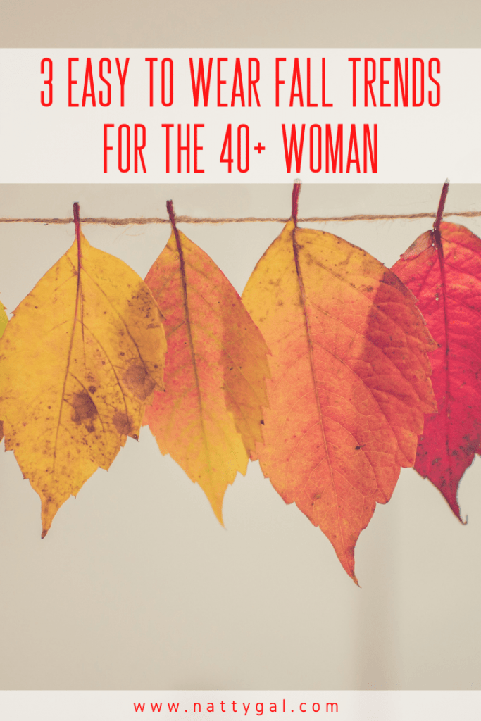 Women over 40 - we're in luck!  This year I've found three easy to wear fall trends that I'm sharing in today's blog post.