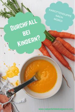 Durchfall bei Kindern_ Karottensuppe nach Moro!