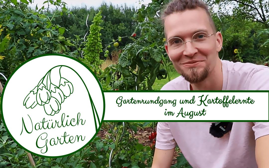 Gartenrundgang und Kartoffelernte im August