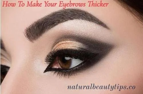 how to make your eyebrows grow thicker