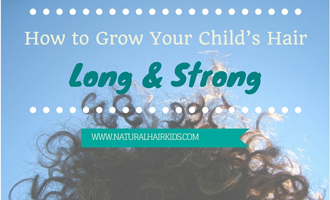 How to Grow Your Child's Hair Long and Strong
