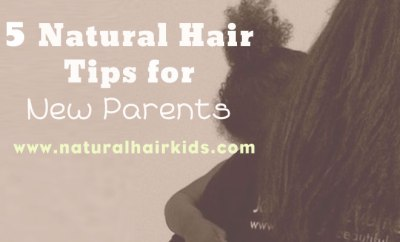 hair care tips for new parents