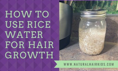 how to grow your child's hair using rice water